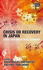 Crisis or recovery in Japan : state and industrial economy