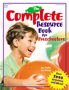 The complete resource book : an early childhood curriculum : over 2000 activities and ideas!