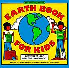 Earth book for kids : activities to help heal the environment