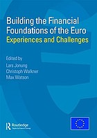 Building the financial foundations of the euro : experiences and challenges