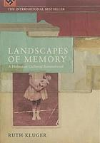 Landscapes of memory : a Holocaust girlhood remembered
