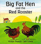 Big Fat Hen and the red rooster