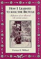 How I learned to ride the bicycle : reflections of an influential 19th century woman