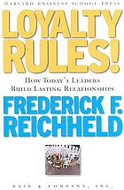 Loyalty rules! : how today's leaders build lasting relationships