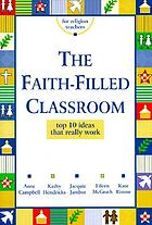 The faith-filled classroom : top 10 ideas that really work