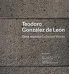 Teodoro González de León : collected works