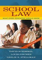 School law : what every teacher needs to know : a user-friendly guide.