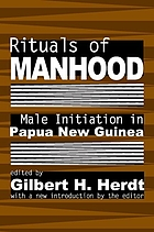 Rituals of manhood : male initiation in Papua New Guinea