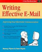 Writing effective e-mail : improving your electronic communication