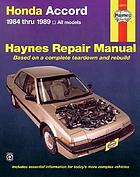 Honda Accord automotive repair manual : models covered, all Honda Acord models 1984 through 1989