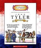 John Tyler : tenth president, 1841-1845