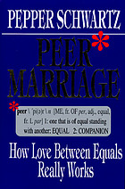 Peer marriage : how love between equals really works