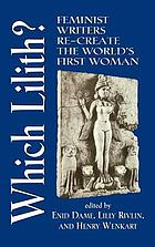 Which Lilith? : feminist writers re-create the world's first woman