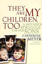 They are my children, too : a mother's struggle for her sons