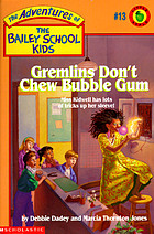 Gremlins don't chew bubble gum