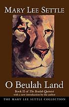 O Beulah Land, a novel