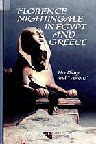 "Florence Nightingale in Egypt and Greece her diary and ""visions"