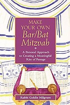 Make your own bar/bat mitzvah : a personal approach to creating a meaningful rite of passage