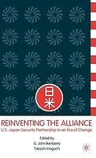 Reinventing the alliance : U.S.-Japan security partnership in an era of change
