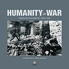Humanity in war : frontline photography since 1860