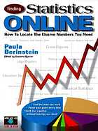 Finding statistics online : how to locate the elusive numbers you need