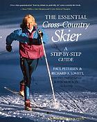 The essential cross-country skier : a step-by-step guide