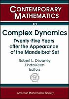 Complex dynamics : twenty-five years after the appearance of the Mandelbrot set : proceedings of an AMS-IMS-SIAM Joint Summer Research Conference on Complex Dynamics--Twenty-five Years after the Appearance of the Mandelbrot Set, June 13-17, 2004, Snowbird, Utah