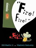 Fire! Fire! said Mrs. McGuire