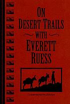 On desert trails with Everett Ruess
