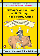 Heidegger and a hippo walk through those pearly gates : using philosophy (and jokes!) to explain life, death, the afterlife, and everything in between