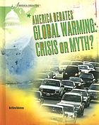 Global warming : crisis or myth?