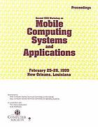 WMCSA '99 : Second IEEE Workshop on Mobile Computing Systems and Applications, February 25-26, 1999, New Orleans, Louisiana : proceedings