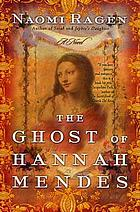 The ghost of Hannah Mendes : a novel