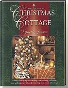 Thimbleberries Christmas cottage : country-cottage style decorating, entertaining, collecting, and quilting inspirations for creating your dream Christmas