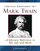 Critical companion to Mark Twain : a literary reference to his life and work