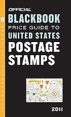 The official 2011 blackbook price guide to United States postage stamps
