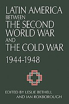 Latin America between the Second World War and the Cold War : crisis and containment, 1944-48