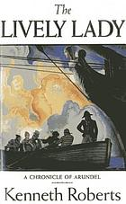 The Lively lady : a chronicle of certain men of Arundel in Maine, of privateering during the war of impressments, and of the circular prison on Dartmoor
