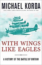 With wings like eagles : a history of the Battle of Britain