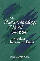 The phenomenology of spirit reader : critical and interpretive essays