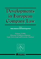 Developments in European company law Vol. 3. 1999 : directors' conflicts of interests: legal, socio-legal and economic analysis
