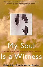 My soul is a witness : African-American women's spirituality