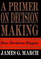 A primer on decision making : how decisions happen
