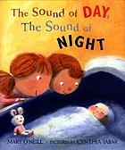 The sound of day ; The sound of night
