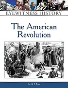 The American Revolution : an eyewitness history