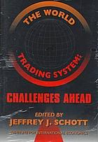 The world trading system : challenges ahead