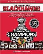 The Year of the Blackhawks : celebrating Chicago's 2009-10 Stanley Cup championship season