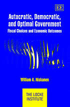 Autocratic, democratic, and optimal government : fiscal choices and economic outcomes
