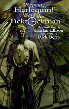 """Repent, Harlequin!"" said the Ticktockman : the classic story"
