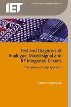 Test and diagnosis of analogue, mixed-signal and RF integrated circuits : the system on chip approach
